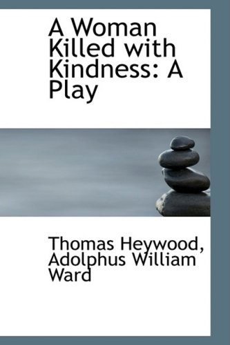 9781103990849: A Woman Killed with Kindness: A Play