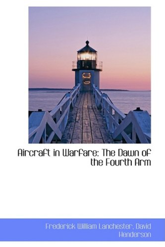 9781103995905: Aircraft in Warfare: The Dawn of the Fourth Arm