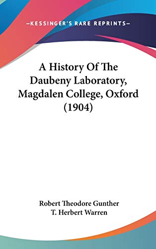 9781104003883: A History of the Daubeny Laboratory, Magdalen College, Oxford (1904)
