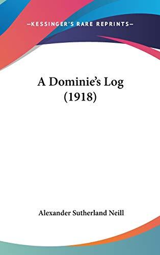9781104008727: A Dominie's Log (1918)