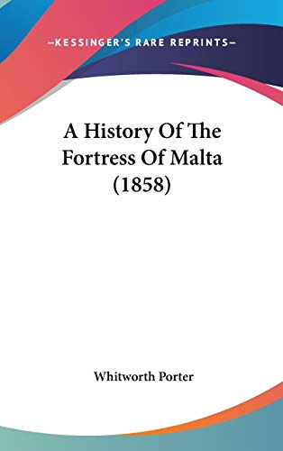 9781104009410: A History Of The Fortress Of Malta (1858)