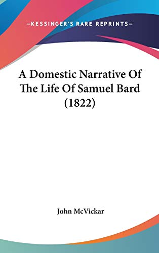 9781104009816: A Domestic Narrative Of The Life Of Samuel Bard (1822)