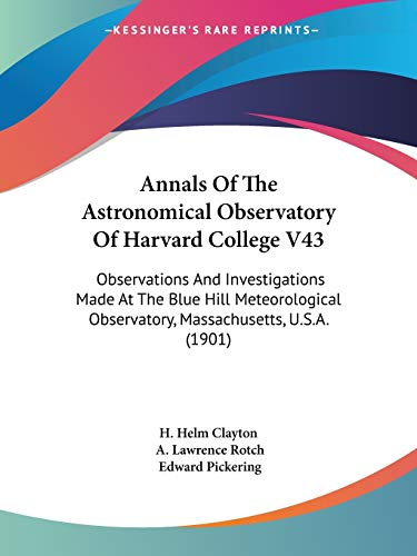 9781104021047: Annals of the Astronomical Observatory of Harvard College V43: Observations and Investigations Made at the Blue Hill Meteorological Observatory, Massa