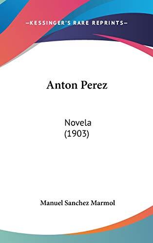 9781104029951: Anton Perez: Novela (1903)