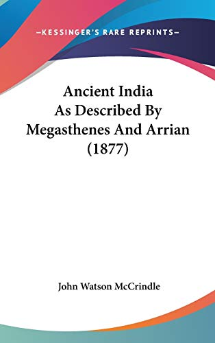9781104030476: Ancient India as Described by Megasthenes and Arrian (1877)