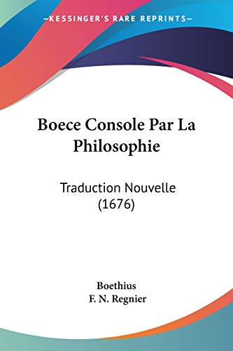 9781104041427: Boece Console Par La Philosophie: Traduction Nouvelle (1676) (French Edition)