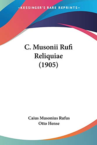 9781104044183: C. Musonii Rufi Reliquiae (1905)