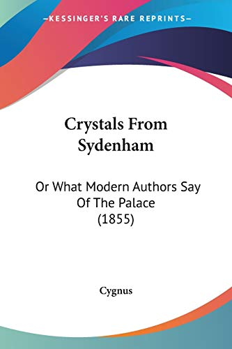 9781104047641 - Crystals from Sydenham Or What Modern Authors Say of the Palace 1855 2009 Paperback - Libro