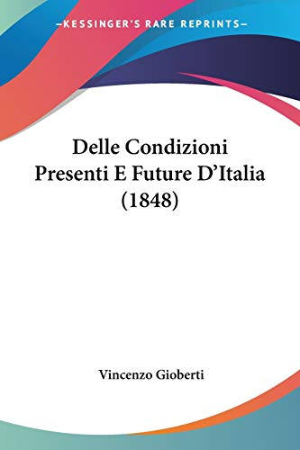 9781104047771 - Vincenzo Gioberti: Delle Condizioni Presenti E Future DItalia by Vincenzo Gioberti 2009 Paperback - Libro