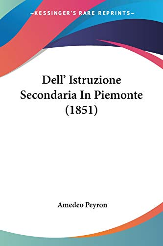 9781104047955 - Amedeo Peyron: Dell Istruzione Secondaria In Piemonte (1851) (Paperback) - Libro