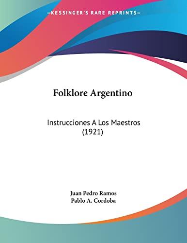 9781104055967: Folklore Argentino: Instrucciones A Los Maestros (1921) (Spanish Edition)