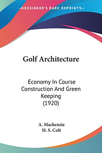 9781104058210: Golf Architecture: Economy in Course Construction and Green Keeping (1920)