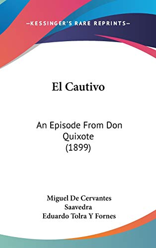 9781104061883: El Cautivo: An Episode From Don Quixote (1899)