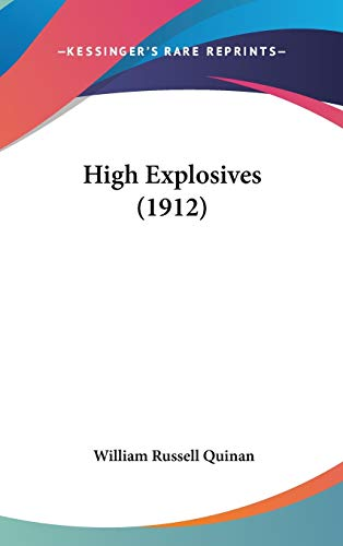 9781104066772: High Explosives (1912)