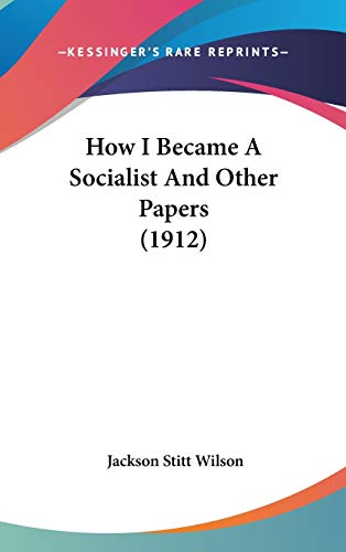 9781104066789: How I Became A Socialist And Other Papers (1912)