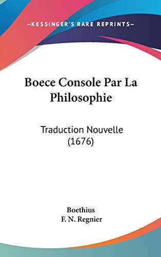 9781104070014: Boece Console Par La Philosophie: Traduction Nouvelle (1676) (French Edition)