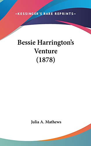 9781104070519: Bessie Harrington's Venture (1878)