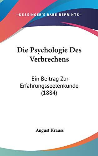 9781104073879: Die Psychologie Des Verbrechens: Ein Beitrag Zur Erfahrungsseelenkunde (1884)