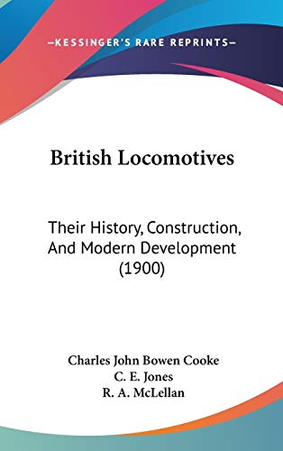 9781104074135: British Locomotives: Their History, Construction, and Modern Development