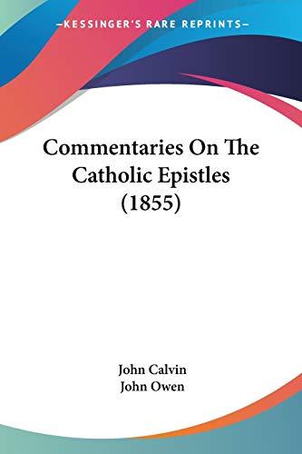 9781104085520: Commentaries On The Catholic Epistles (1855)