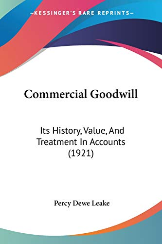 9781104085902: Commercial Goodwill: Its History, Value, And Treatment In Accounts (1921)