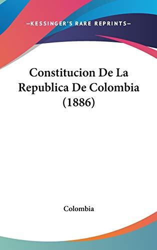 9781104098148: Constitucion de La Republica de Colombia (1886)