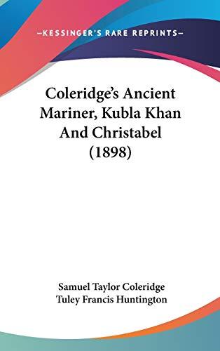 9781104100247: Coleridge's Ancient Mariner, Kubla Khan And Christabel (1898)