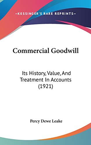 9781104105754: Commercial Goodwill: Its History, Value, And Treatment In Accounts (1921)