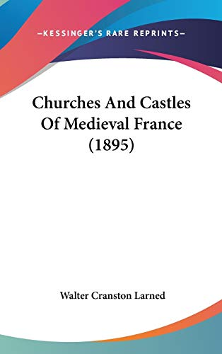 9781104106379: Churches And Castles Of Medieval France (1895)