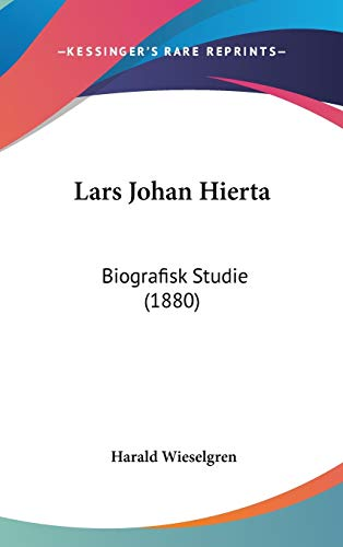 9781104108311: Lars Johan Hierta: Biografisk Studie (1880) (Swedish Edition)