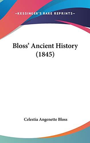 9781104110161: Bloss' Ancient History (1845)