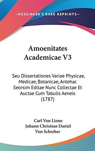 9781104110796: Amoenitates Academicae V3: Seu Dissertationes Variae Physicae, Medicae, Botanicae, Antehac Seorsim Editae Nunc Collectae Et Auctae Cum Tabulis Ae