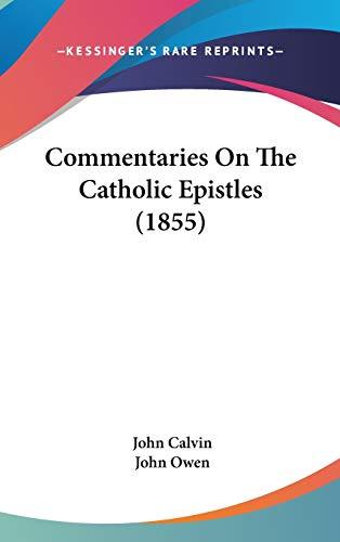 9781104111083: Commentaries On The Catholic Epistles (1855)