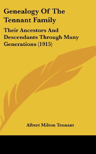 9781104111212: Genealogy Of The Tennant Family: Their Ancestors And Descendants Through Many Generations (1915)