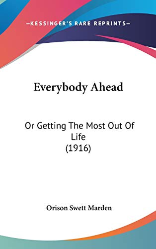 9781104111564: Everybody Ahead: Or Getting The Most Out Of Life (1916)