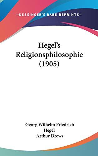 Hegel's Religionsphilosophie (1905) (9781104111823) by Georg Wilhelm Friedrich Hegel