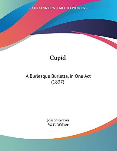 9781104113452: Cupid: A Burlesque Burletta, In One Act (1837)