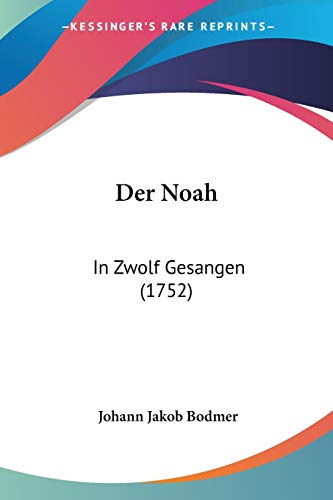 9781104116477: Der Noah: In Zwolf Gesangen (1752)