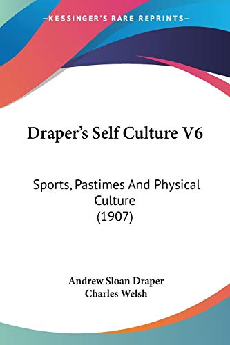 9781104119485: Draper's Self Culture V6: Sports, Pastimes And Physical Culture (1907)