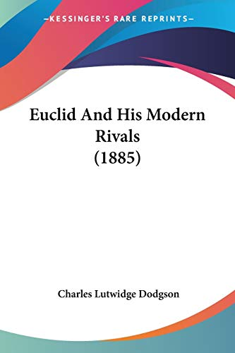 9781104124922: Euclid And His Modern Rivals (1885)