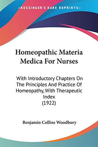 9781104132392: Homeopathic Materia Medica For Nurses: With Introductory Chapters On The Principles And Practice Of Homeopathy, With Therapeutic Index (1922)