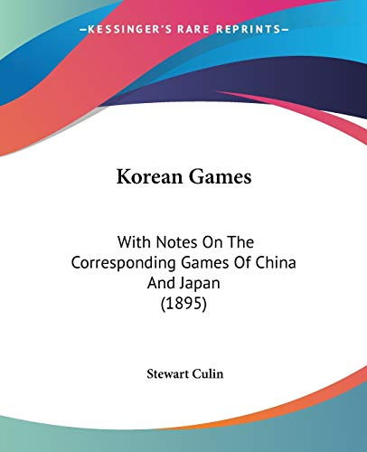 9781104137205: Korean Games: With Notes On The Corresponding Games Of China And Japan (1895)