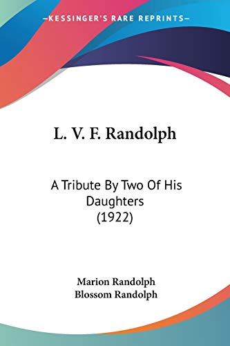 9781104137496: L. V. F. Randolph: A Tribute By Two Of His Daughters (1922)