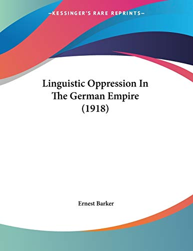 9781104142957: Linguistic Oppression In The German Empire (1918)