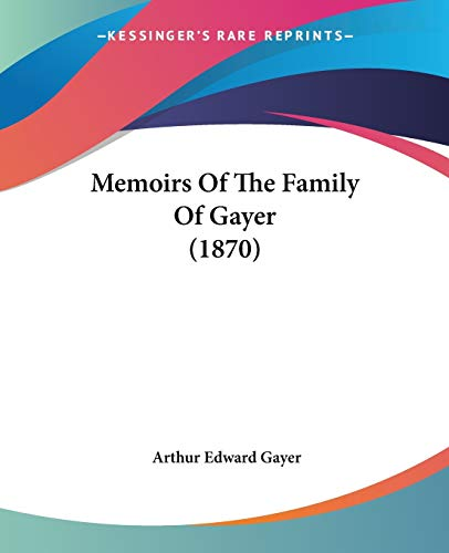 9781104145965: Memoirs Of The Family Of Gayer (1870)
