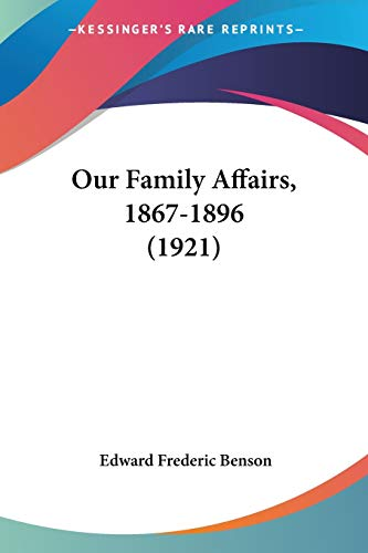 9781104148911: Our Family Affairs, 1867-1896 (1921)