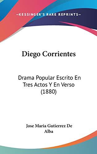 9781104149574: Diego Corrientes: Drama Popular Escrito En Tres Actos y En Verso (1880)