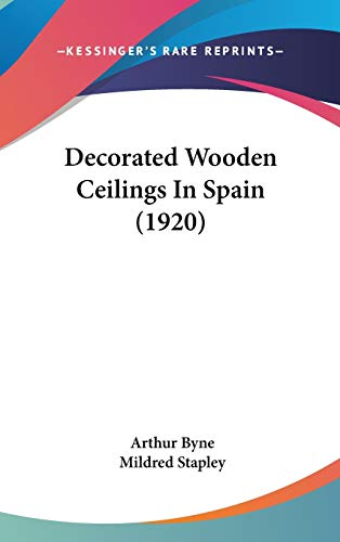 9781104151577: Decorated Wooden Ceilings In Spain (1920)
