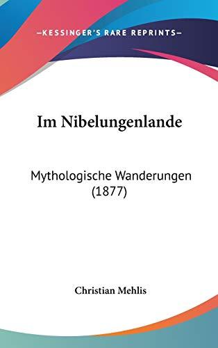 9781104152512: Im Nibelungenlande: Mythologische Wanderungen (1877)