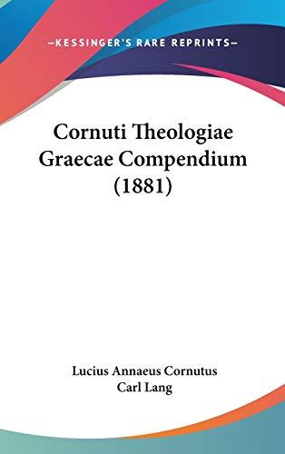 9781104153199: Cornuti Theologiae Graecae Compendium (1881)